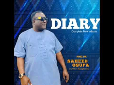 Download King Dr.  Saheed Osupa Diary (complete album)