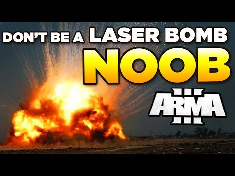 Don't be a LASER BOMB Noob in ARMA 3 | Tutorial/Guide