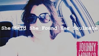 She Said She Found Her Soulmate (Promo) | Johnny Monaco