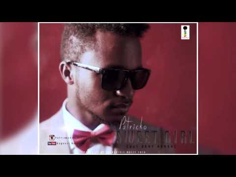 SWEET GIRL By PATRICKO Feat. Dany Nanone (Produced By INCREDIBLE Music 2016)