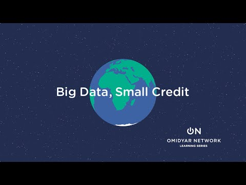 Omidyar Network Learning Series: What is Big Data, Small Credit?