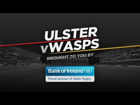 Ulster Rugby v Wasps - 17 August 2017