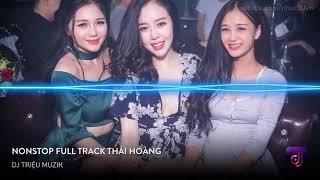 Nonstop Vinahouse 2017   NST Full Track Thái Hoàng   DJ Triệu Muzik   Nhạc Sàn Hay Mới Nhất 2017