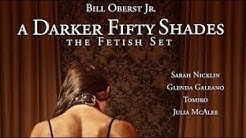 new A Darker Fifty Shades  The Fetish Set movies 2019