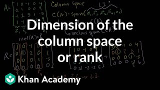 Dimension of the column space or rank   Vectors and spaces   Linear Algebra   Khan Academy