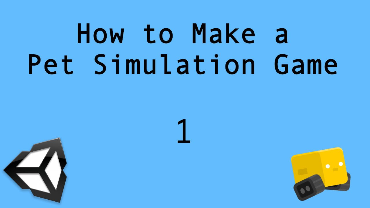 Unity3D Tutorial  How to Make a Pet Simulation Game 1 An