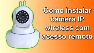 Como configurar e instalar camera IP Wireless com acesso remoto