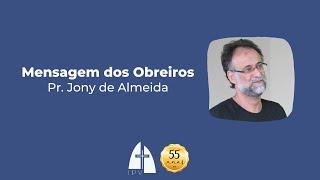 Mensagem dos obreiros – Pastor Jony de Almeida