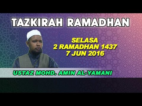 [LIVE][2.RAMADHAN.1437] USTAZ MOHD. AMIN AL-YAMANI