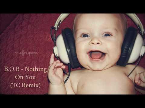 BOB  Nothing On You TC Remix HD