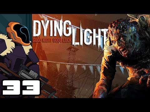 Let's Play Dying Light [Co-Op] - PC Gameplay Part 33 - Take Your Meds, Kids