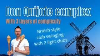 Don Quijote complex | advanced Indian clubs windmill galore