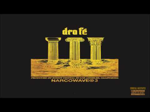 Dro Fe - NarcoWave 3 [FULL MIXTAPE + DOWNLOAD LINK] [2016]