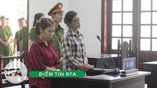 Điểm tin RFA | Y án đối với tù nhân lương tâm Vũ Thị Dung và Nguyễn Thị Ngọc Sương