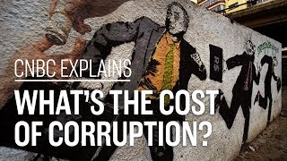 What's the cost of corruption? | CNBC Explains