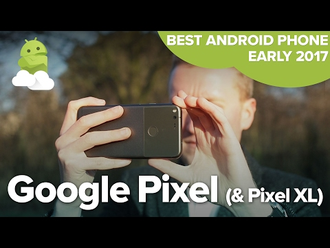 Google Pixel: Best Android phone in early 2017!