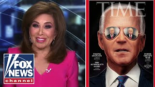 Judge Jeanine reacts to 'absurd' Time Magazine cover featuring Biden