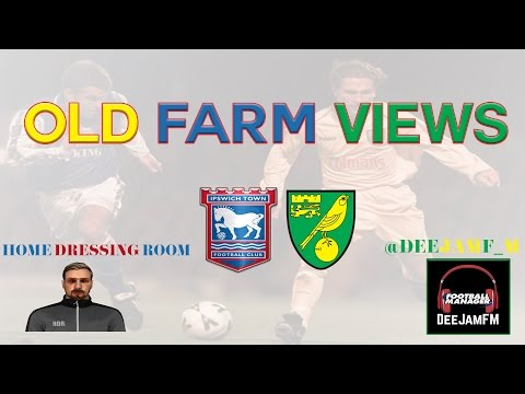 OLD FARM VIEWS|Ipswich Town FC and Norwich City FC Podcast|