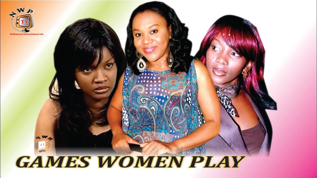 Download Games Women Play - Nigerian Nollywood Movie