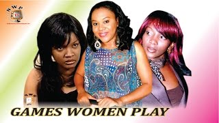 Games Women Play - Nigerian Nollywood Movie