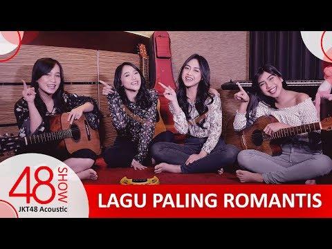 LAGU PALING ROMANTIS 2017 Di Mata JKT48 Acoustic • #48SHOW