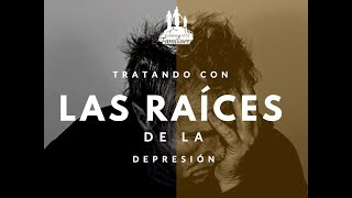 Tratando con las Raíces de la Depresión