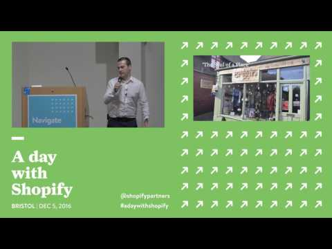 A Day with Shopify: Bristol 2016, Keynote with Dan Conboy, Managing Director at Statement