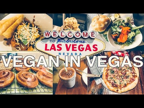 Eating Vegan In Vegas | 2017 Guide