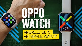 "Android Gets An ""Apple Watch"": Oppo Watch Review"
