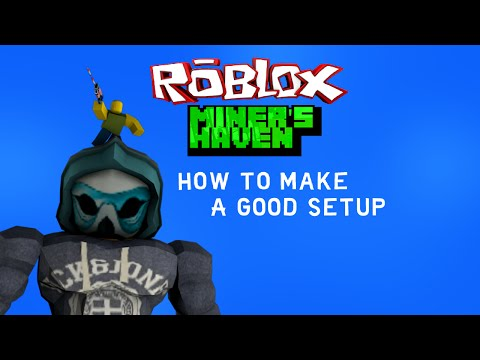 Miners Haven: How to make a GOOD setup