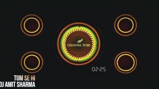 Tum Se Hi -  DJ Amit Sharma