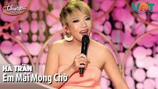 Hà Trần - Em Mãi Mong Chờ | Đêm Nhạc Vũ Quang Trung