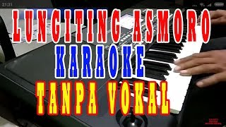 Download lagu lungiting asmoro karaoke  koplo campursari tanpa vokal