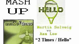 "Mash Up: Martin Solveig vs Ann Lee - ""Hello / 2 Times"""