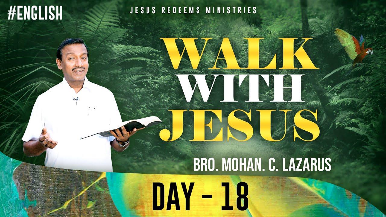 Walk with Jesus   Jeremiah 31:25   Bro. Mohan C Lazarus   June 18