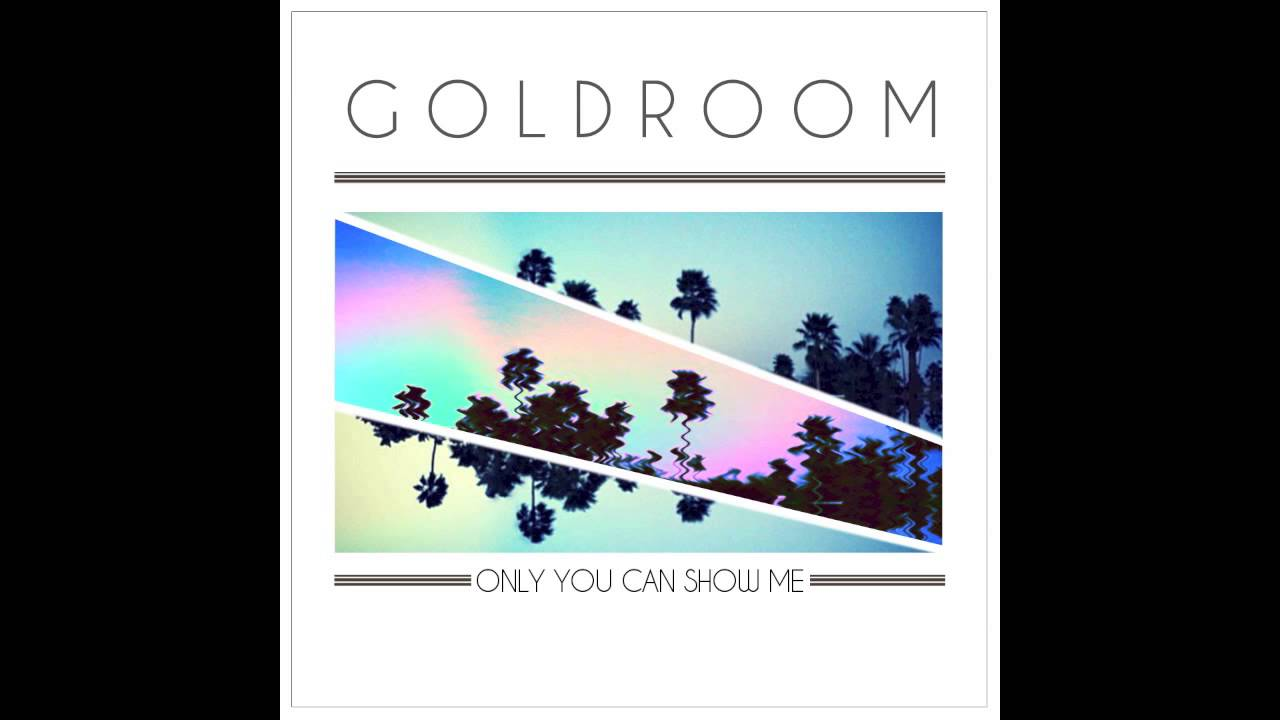 goldroom-only-you-can-show-me-feat-mereki-goldroom
