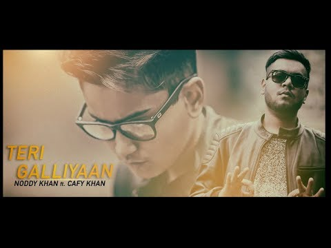 TERI GALLIYAAN COVER REFIX | NODDY KHAN |...