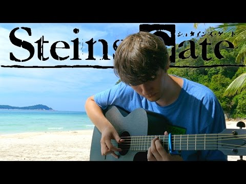 Steins;Gate Opening - Hacking to the Gate - Fingerstyle Guitar Cover