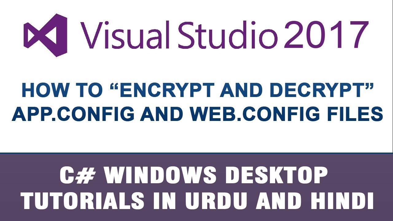 C# Tutorial In Urdu - How to encrypt and decrypt App Config and Web Config  Files