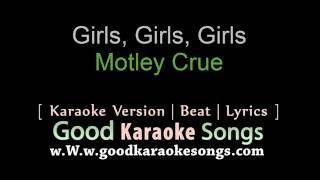 Girls, Girls, Girls - Motley Crue (Lyrics Karaoke) [ goodkaraokesongs.com ]