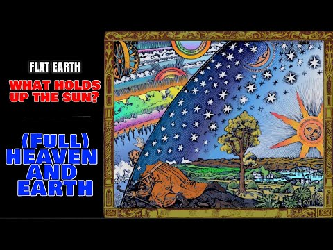 Intermediate Flat Earth - What Holds Up The Sun?   2016 Full Documentary