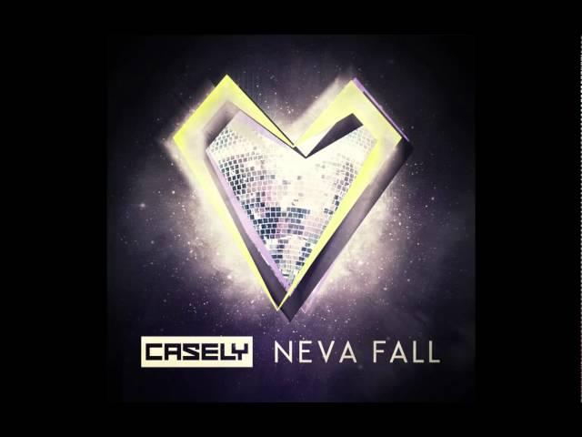 Casely – Neva Fall (Alex Gaudino & Jason Rooney Radio Edit) (Cover Art)