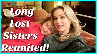 LONG LOST SISTERS REUNITED!