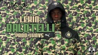 Lekin - Balotelli Prod: JXNVS [+DOWNLOAD/LETRA]