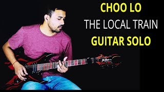 Choo Lo THE LOCAL TRAIN GUITAR SOLO WITH TABS.mp3