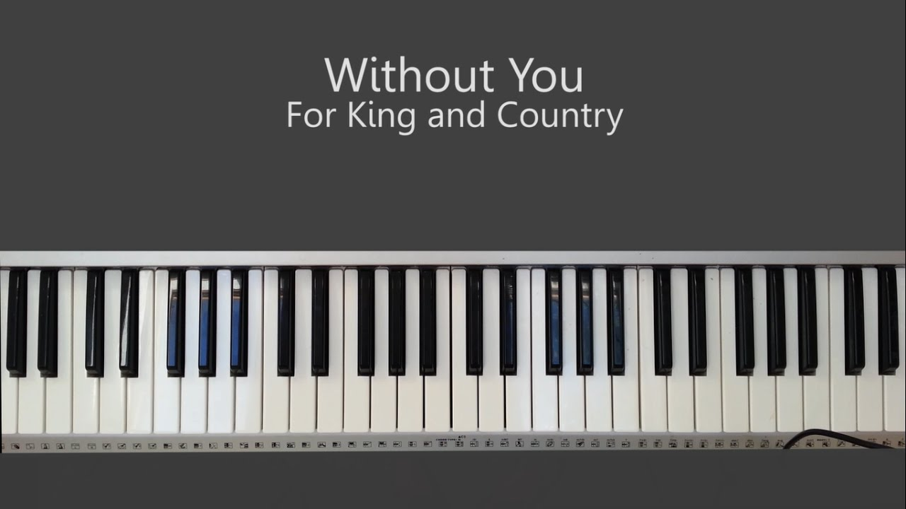 Without you king and country piano tutorial chords youtube without you king and country piano tutorial chords hexwebz Image collections