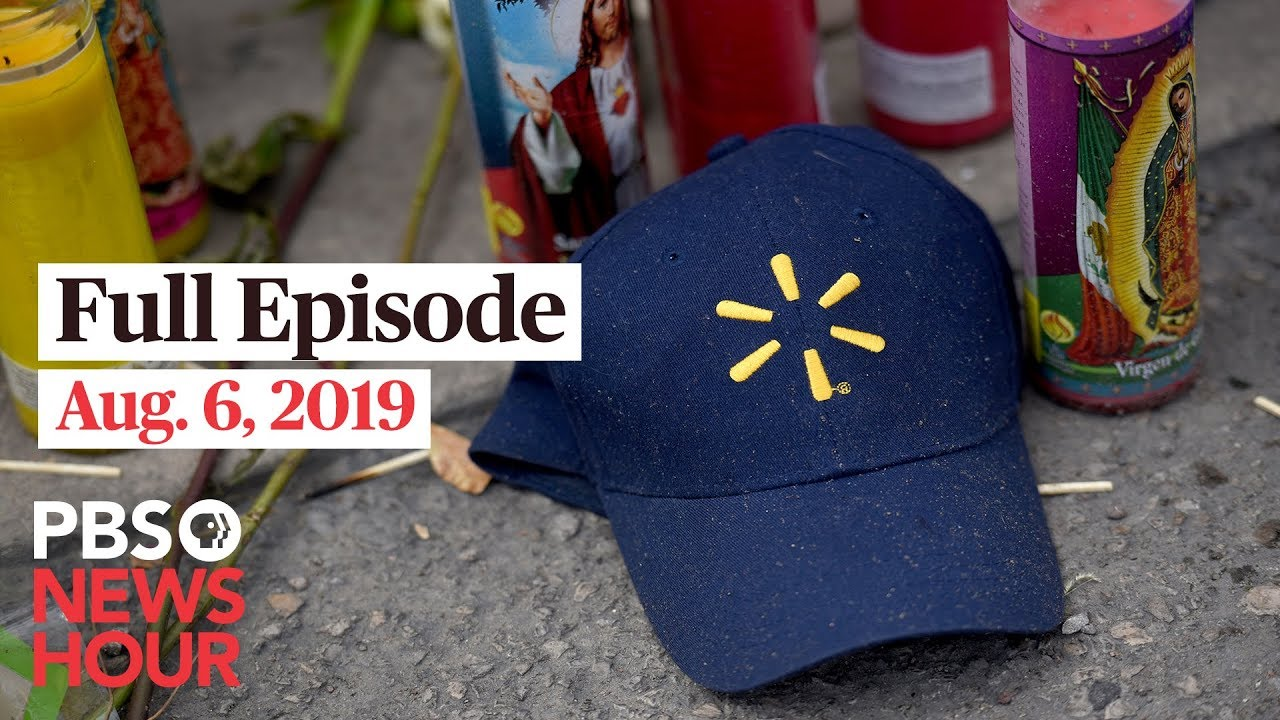 August 6, 2019 - PBS NewsHour Full Episode   KCET