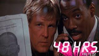 48 HORAS Parte 02- Duas Dublagens (Televisão e TV Paga)