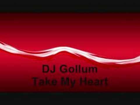 DJ Gollum - Take My Heart (Club Edit)