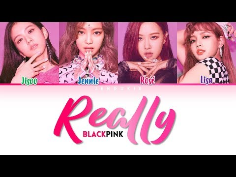 BLACKPINK - 'REALLY' Lyrics [Color Coded Han|Rom|Eng] *Correction In Sub*